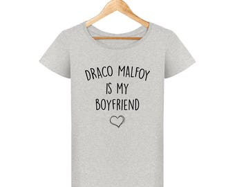Harry potter Draco Malfoy is my boyfriend T-shirt