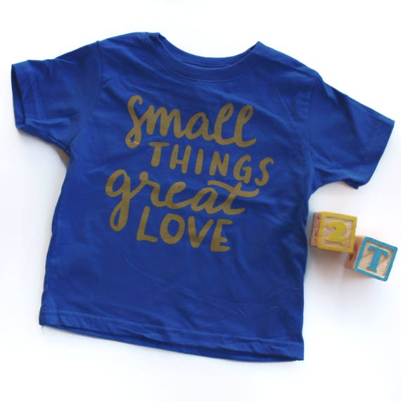 Small Things, Great Love Toddler Tee