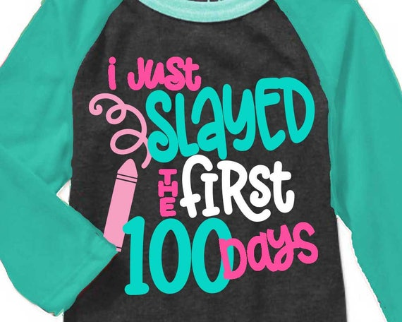 100th Day Of School Svg 100 Days Svg Slayed The First 100