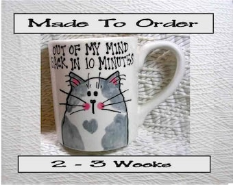 Out Of My Mind Clay Cat Mug 12 Oz. Handpainted by Grace M. Smith