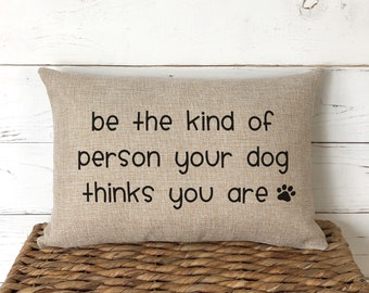 Burlap Throw Pillow / Gift for Dog Lover / Funny Dog Saying / Pet Owner Gift / Pillows with Sayings / Farmhouse Decor / Dog Pillows