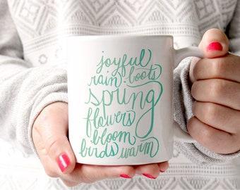 Spring Coffee Mug Hand Lettered Spring Gift Mug With Sayings Mug Gift for Her Hand Lettered Ombre