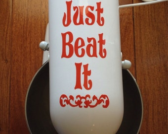 """Kitchen Aid Decal """"Just Beat It"""""""