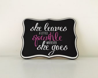 She Leaves A Little Sparkle wood sign | Kid room sign | Tween room sign | Black and white | Glitter | Sparkle signs