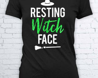 Resting Witch Face Halloween Tee Shirt - Witch Tee Shirt - Funny Halloween Shirt - Womens Halloween ShirtFEA343