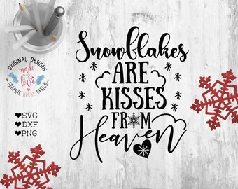 Winter svg, winter printable, Snowflakes are kisses from Heaven SVG Cut File, Snowflakes svg, Winter Cut File for Silhouette Cameo, Cricut