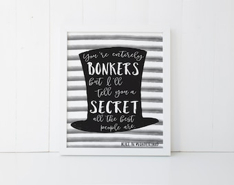 Alice in Wonderland Print, Mad Hatter, You're Entirely Bonkers, Bookish Print