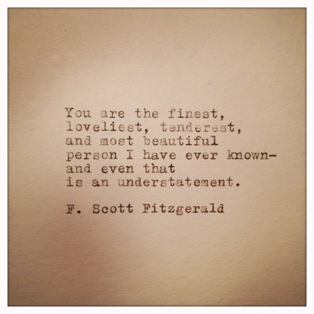 Love Quotes F Scott Fitzgerald Fascinating Fscott Fitzgerald Love Quote Handtyped On Vinatge Typewriter