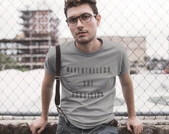 Mens Nevertheless She Persisted Shirt, Elizabeth Warren Shirt, Political Shirt