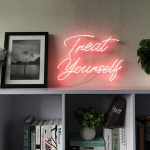 Delicieux Treat Yourself Neon Sign Handmade Artwork Home Decor Wall Light