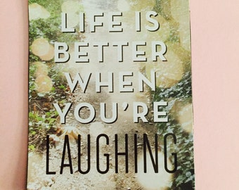 Life is better when you're laughing Quote Magnet