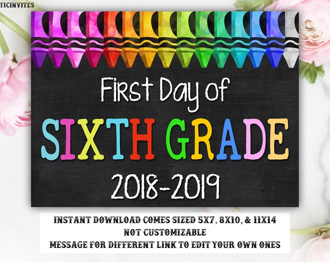 First Day of Sixth Sign Instant Download, First Day of School Chalkboard, 6th, First Day of School, Chalkboard Sign, 6th Grade, Digital Sign