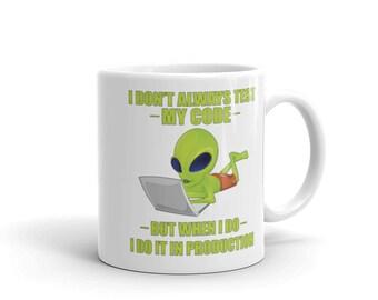 I Dont Always Test My Code Funny Lazy Developer Coffee Mug