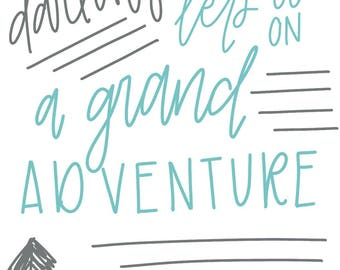 Darling, Let's Go On A Grand Adventure Printable. Digital print. Home wall art.