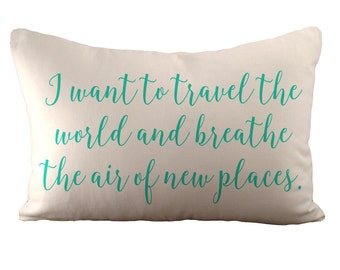 I want to travel the world - Cushion Cover - 12x18 - Choose your fabric and font colour