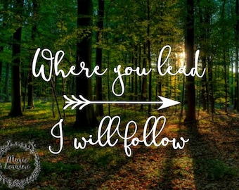 Where You Lead I Will Follow - Gilmore Girls - Gilmore Girls Decal - Starshollow - Starshollow decal - GG Decal - Where you lead - Arrow