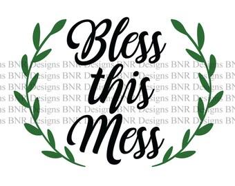 Bless This Mess SVG Cut File, DXF Cut File, Laurel svg, Wreath svg, Digital File, Cricut File, Silhouette File