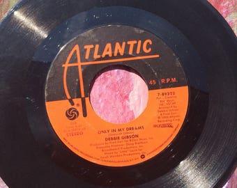 Only In My Dreams ( Debbie Gibson) 45rpm 1986 Atlantic