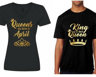 Queens are born in Jan, Feb, Mar, Apr, May, Jun, Jul, Aug, Sep, Oct, Nov, Dec Matching King Tee