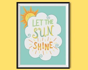 Let the Sun Shine Print