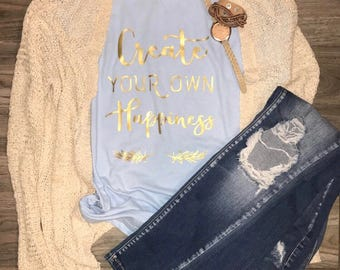 Create Your Own Happiness T-shirt