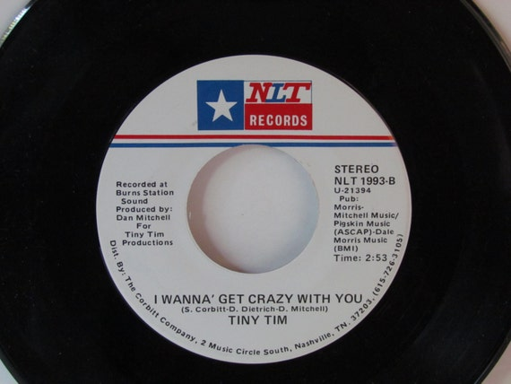 Vintage single Tiny Tim I Wanna Get Crazy With You, vintage Tiny Tim, Leave Me Satisfied, NLT Records, Vintage music, vintage single vinyl