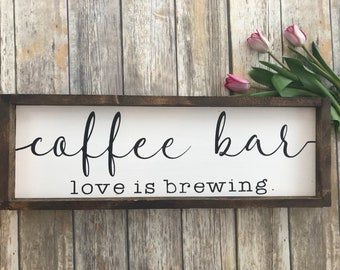 Coffee bar, love is brewing wood sign