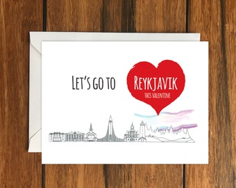 Let's Go To Reykjavik This Valentine Blank greeting card, Holiday Card, Gift Idea A6