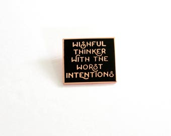 "Black and Rose Gold Wishful Thinker with the Worst Intentions Lapel Pin - 1"" hard enamel, emo lyrics"