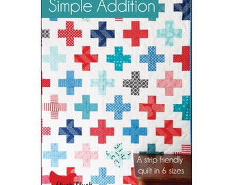 Simple Addition a Strip Friendly Quilt Pattern by Cluck Cluck Sew