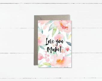 Love You Mum! Mother's Day Card