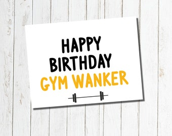 Happy Birthday Gym Wanker Greeting Card, Funny, Insulting birthday card, savage, banter, alternative, Inbetweeners, humour, fitness, comedy