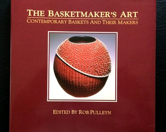 The Basketmaker's Art : Contemporary Baskets and Their Makers