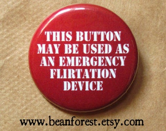 emergency flirtation device- flirt pin button flirty 30 badge breakup gift lifeguard costume conversation starter emergency floatation