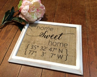 "Personalized ""Home Sweet Home"" Longitude Latitude Coordinates Burlap Sign - Wedding Decor - First New Home Decor - Modern and Script"