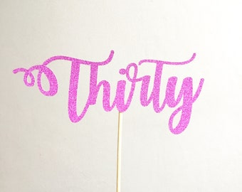30th Birthday Cake Topper, Thirty Cake Topper, Age 30 Cake Topper, Cake Decoration