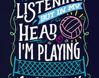In My Head, I'm Playing - Volleyball T-shirt