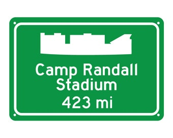 Wisconsin Badgers - Camp Randall Stadium Road Sign - Customize the Distance