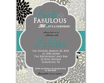 Forty and Fabulous Teal Surprise 40th Birthday Invitation flower burst Party Invite - Printable Personalized JPG File Invite (89c