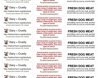 30 Stickers: 3 messages, Dairy=Cruelty, Animal Protein, Fresh Dog Meat
