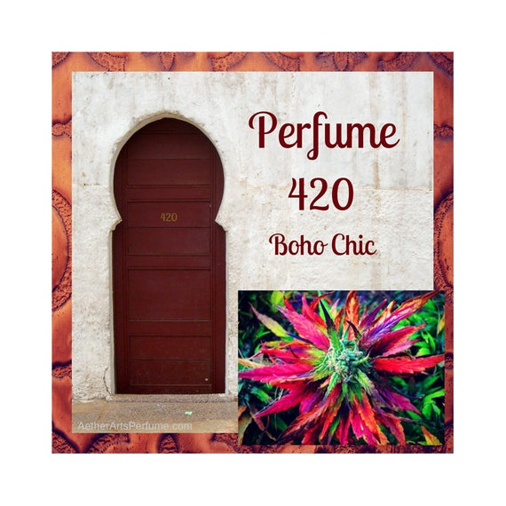 Perfume 420:Boho Chic, Pot & leather come together to create a seriouly sexy scent. A Vintage Cannabis perfume with Jasmie Magnolia Saffron
