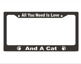 All You Need Is Love And A Cat License Plate Frame |  License Plate |  |   Car Accessories License Plate Art