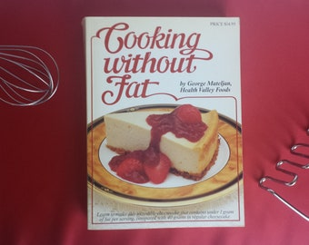 Cooking Without Fat by George Mateljan of Healthy Valley Foods