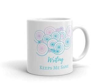 Writing Keeps Me Sane Mug
