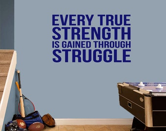 Every True Strength Is Gained Through Struggle -  Sports Office Quotes Wall Decals