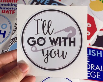 I'll go with you safety pin vinyl bumper sticker sticker