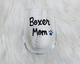 Boxer Mom handpainted stemless wine glass/Dog Mom wine glass/Boxer Mom mug/Boxer Mom gifts/Boxer Mom wine glass/Boxer Lover gift