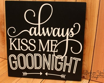 Always Kiss Me Goodnight Hanging Wall Sign