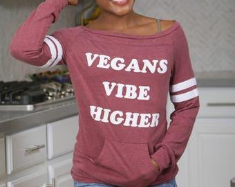 Vegans Vibe Higher. Wide Shouldered Sporty Long Sleeved Pocket Tee. Lounge Shirt for Vegan Women.  Vegan Vibes Shirt.
