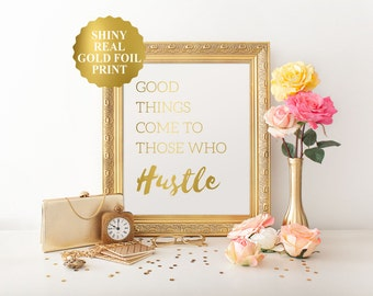 Hustle gold foil print, Good Things Come To Those Who Hustle, gold foil art, hustle foil, office decor, art for home, pretty wall art